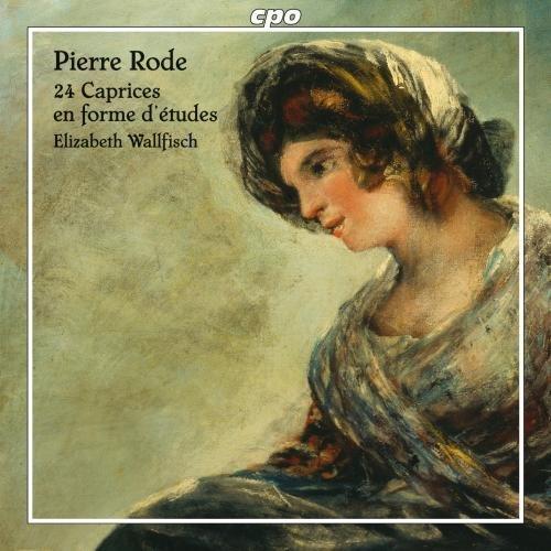 Rode , Pierre - 24 Caprices En Forme D'Etudes (Wallfisch)