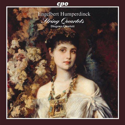 Humperdinck , Engelbert - String Quartets & Piano Quintet (Diogenes Quartett)