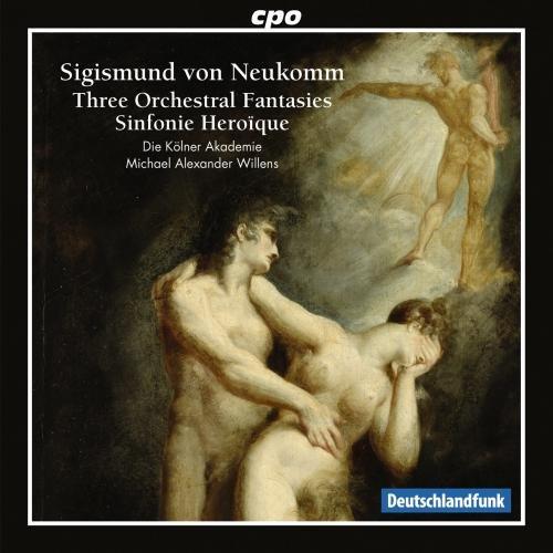 Neukomm , Sigismund von - Three Orchestral Fantasies / Sinfonie Heroique (Kölner Akademie, Willens)