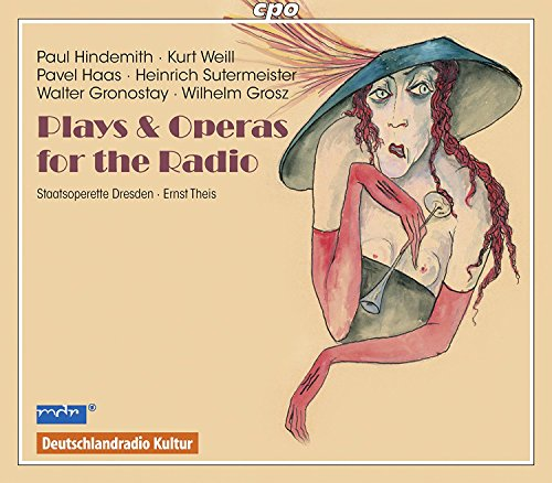Staatskapelle Dresden & Theis , Ernst - Plays & Operas For The Radio By Hindemith, Weill, Haas, Sutermeister, Gronostay, Grosz)