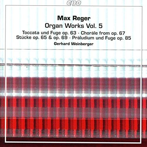 Reger , Max - Organ Works 5 (Toccata und Fuge, Op. 63 / Choräle From Op. 67 / Stücke, Op & Op. 69 / Präludium und Fuge, Op. 85) (Weinberger) (SACD)