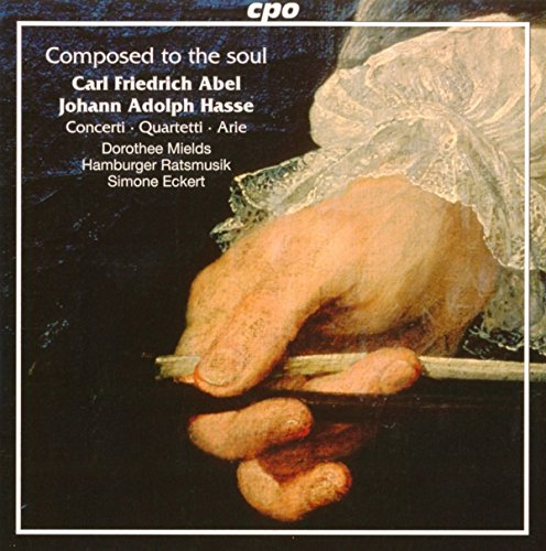 Mields , Dorothee - Composed To The Soul - Abel & Hasse: Concerti Quartetti Arie (Hamburger Ratsmusik, Eckert)