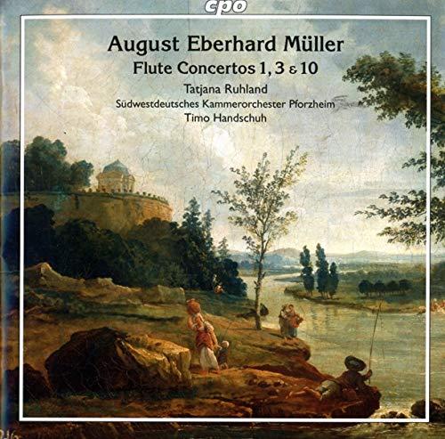 Müller , August Eberhard - Flute Concertos 1, 3 & 10 (Ruhland, Handschuh)