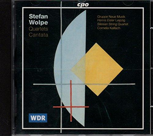 Wolpe , Stefan - Quartets Cantata (Gruppe Neue Musik 'Hanns Eisler' Leipzig / Silesian String Quartet, Kornelia Kallisch)