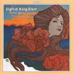 Karg-Elert , Sigfrid - Piano Works 2 (Breidenbach)