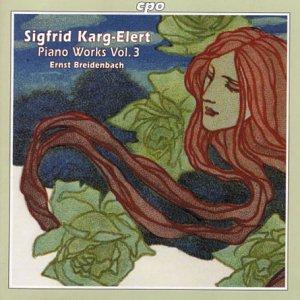 Karg-Elert , Sigfrid - Piano Works 3 (Breidenbach)