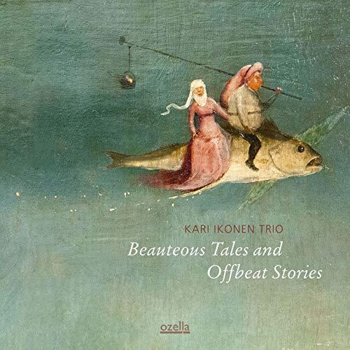 Ikonen , Kari Trio - Beauteous Tales And Offbeat Stories