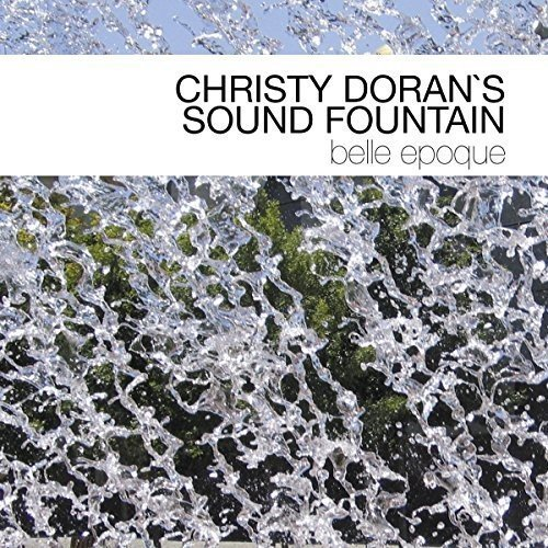 Christy Doran's Sound Fountain - Belle Epoque