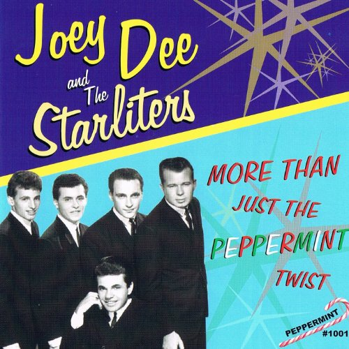 Joey Dee and The Starliters - More Than Just the Peppermint Twist