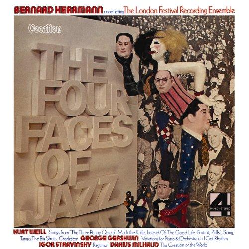 Herrmann , Bernard & London Festival Recording Ensemble , The - The Four Faces Of Jazz (Weill, Gershwin, Stravinsky, Milhaud)