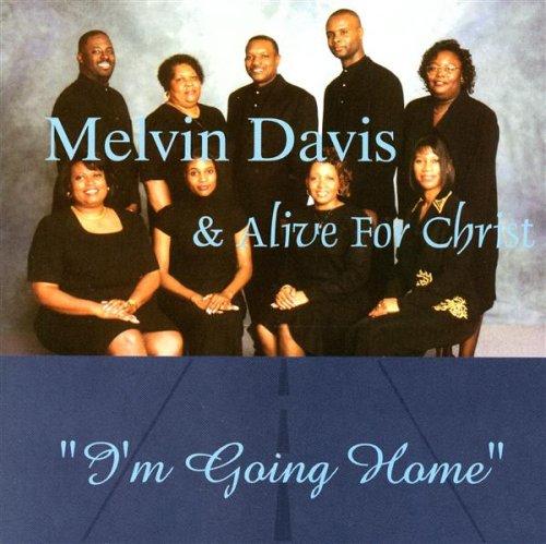 Davis , Melvin & Alive for Christ - I'm Going Home