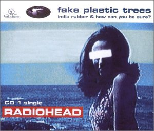 Radiohead - Fake Plastic Trees [Part 1]