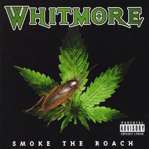 Whitmore - Smoke The Roach