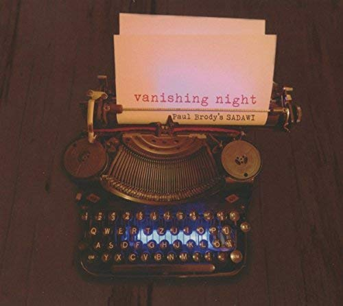 Sadawi (Brody , Paul) - Vanishing Night