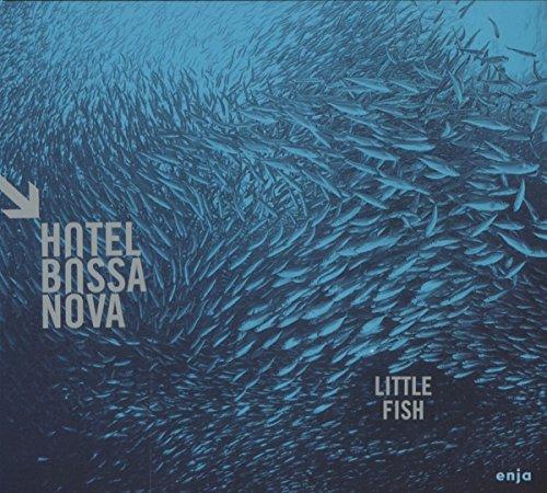 Hotel Bossa Nova - Little Fish