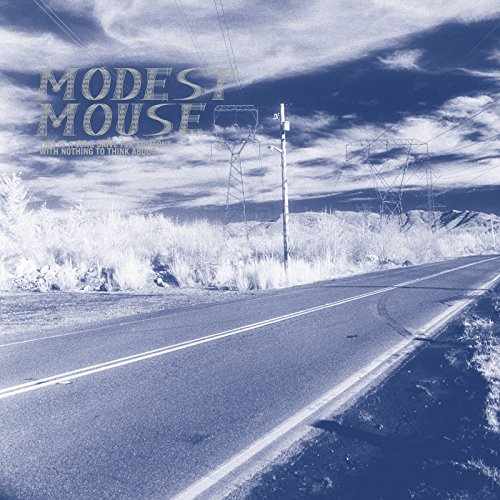 Modest Mouse - This Is a Long Drive for Someone With Nothing...
