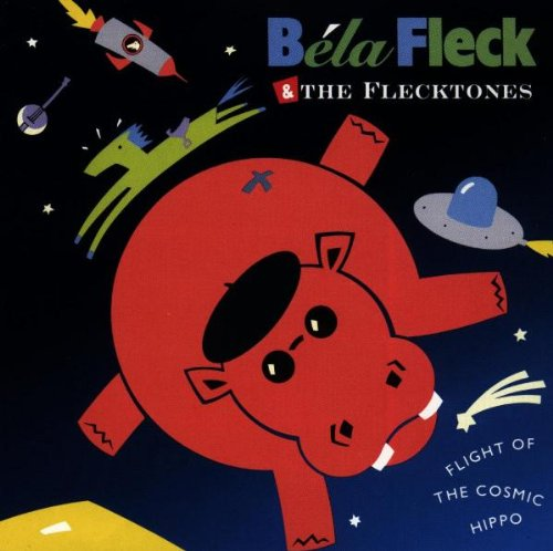 Bela & The Flecktones Fleck - Flight of the Cosmic Hippo