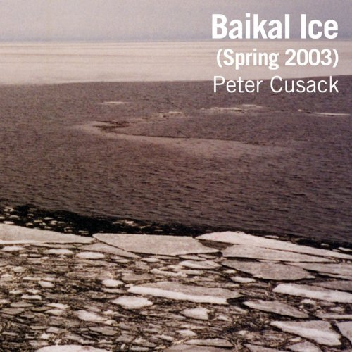Peter Cusack - Baikal Ice by Peter Cusack