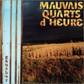 Mauvais Quarts D'Heure - Gaucher