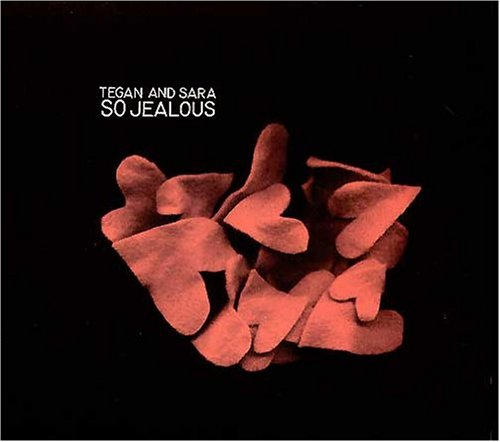 Tegan and Sara - So Jealous