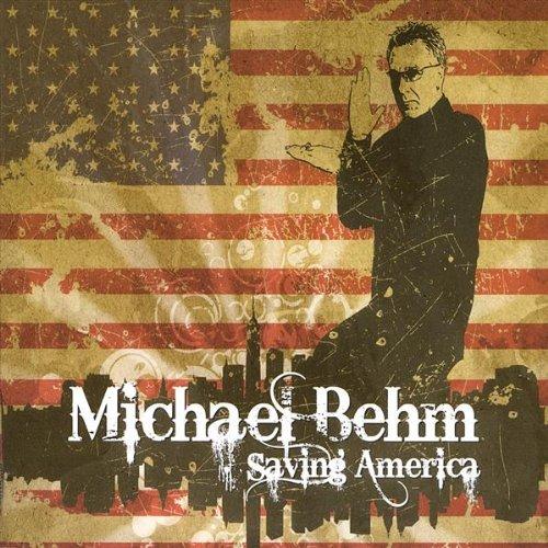 Behm , Michael - Saving America