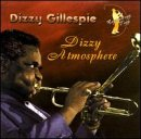 Gillespie , Dizzy - Dizzy Atmosphere