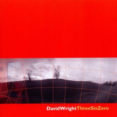 Wright , David - Three Six Zero (UK-Import)