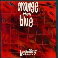 Orange Then Blue - Funkallero (US-Import)