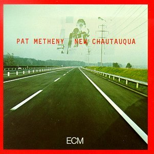 Metheny , Pat - New Chautauqua (US-Import)