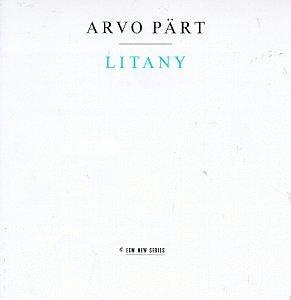 Pärt , Arvo - Litany (Hilliard Ensemble)