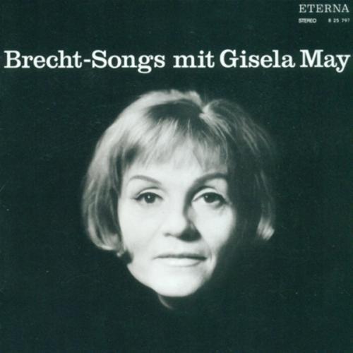 May , Gisela - Brecht-Songs mit Gisela May (Studioorchester, Krtschil)