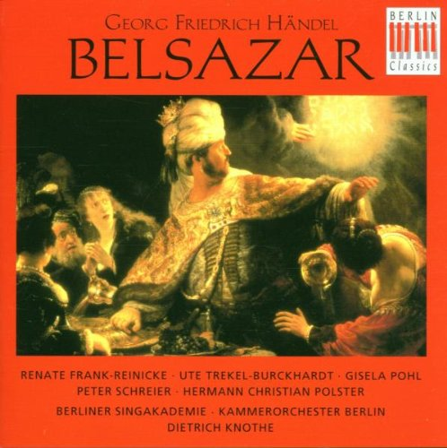 Händel , Georg Friedrich - Belsazar (Frank-Reinicke, Trekel-Burckhardt, Pohl, Schreier, Polster, Knothe)