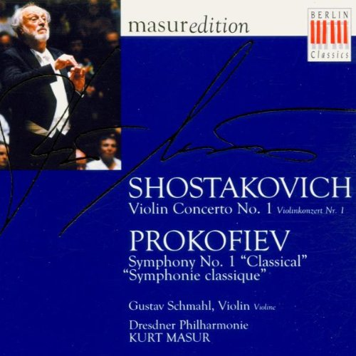 Masur , Kurt & Schmahl , Gustav & Dresdner Philharmonie - Shostakovich: Violin Concerto No. 1 / Prokofiev: Symphony No. 1 'Classical'