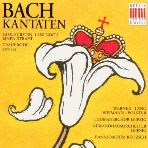 Bach , Johann Sebastian - Kantaten ('Lass, Fürstin, lass noch einen Strahl' Trauerode, BWV 198) (Werner, Lang, Weimann, Polster, Rotzsch)