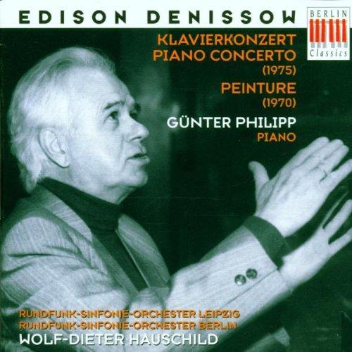 Denissow , Edison - Piano Concerto / Peinture (Philipp, Hauschild, RSOL, RSOB)