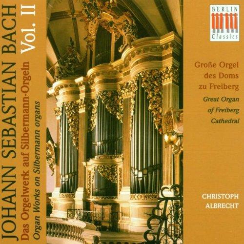 Albrecht , Christoph - Bach - Das Orgelwerk auf Silbermann-Orgeln 2 (Große Orgel des Doms zu Freiberg)
