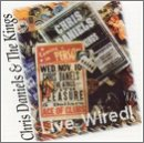 Daniels , Chris & The Kings - Live Wired