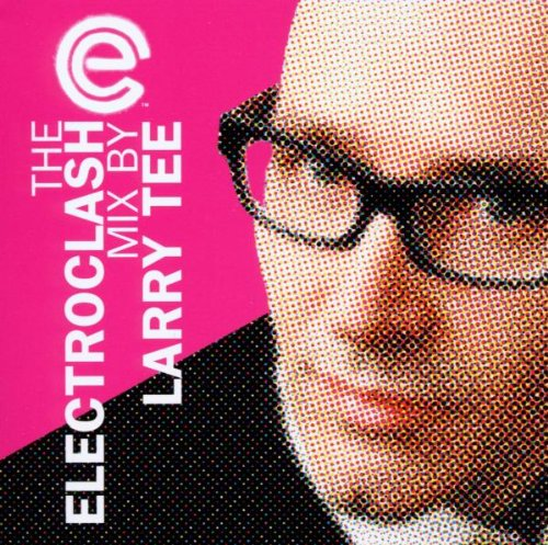 Sampler - The Electroclash (MIx By Larry Tee)