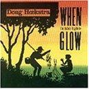 Hoekstra , Doug - When the Tubes Begin to Glow
