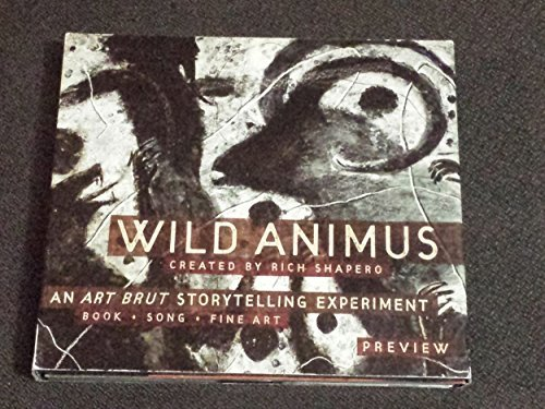 Shapero , Rich - Wild Animus - An Art Brut Storytelling Experiment