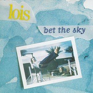 Lois - Bet the sky