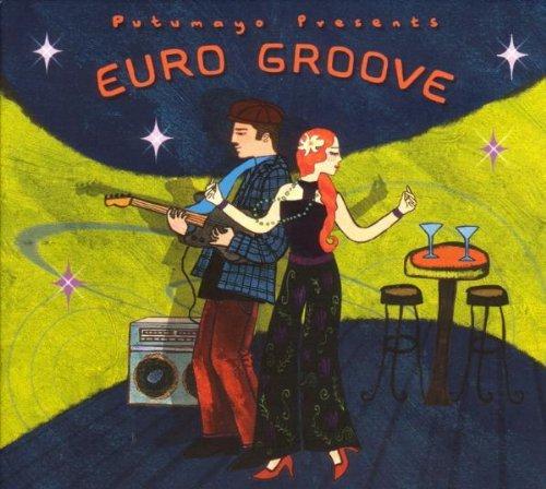 Sampler - Euro Groove (Putumayo Presents)