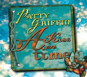Griffin , Patty - Kiss in Time