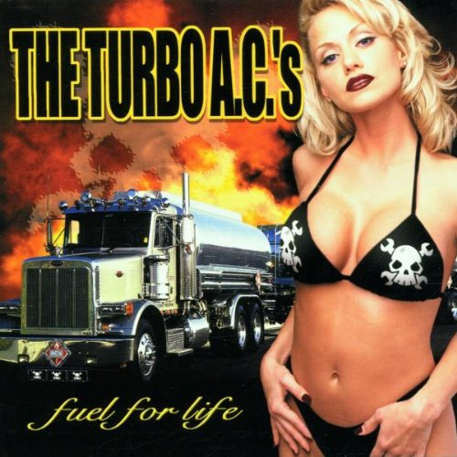 Turbo AC's , The - Fuel for Life