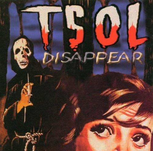 T.S.O.l. - Disappear