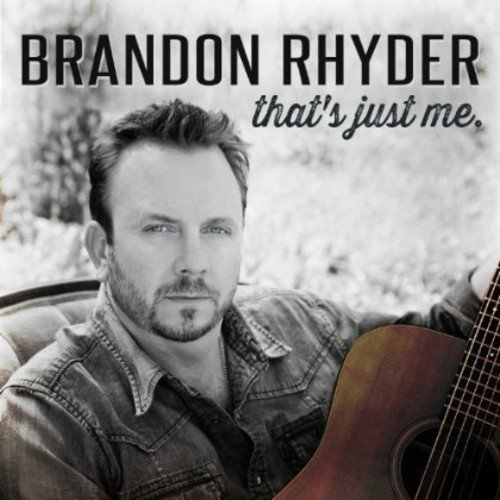 Rhyder , Brandon - That's Just Me