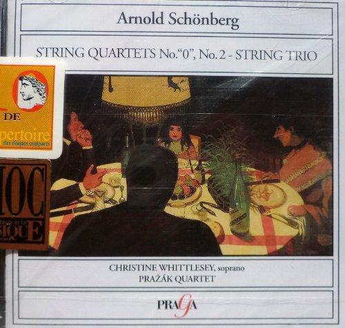 Schönberg , Arnold - String Quartets No. 0, No. 2 - String Trio (Whittlesey, Prazak Quartet)