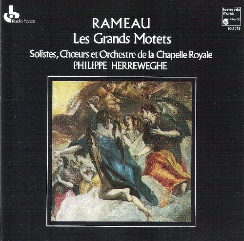 Rameau , Jean Philippe - Les Grands Motets (La Chapelle Royale, Herreweghe)