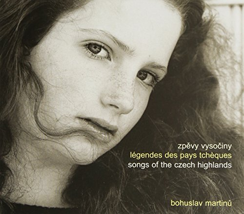 Martinu , Bohuslav - Zpevy Vysociny: Legendes Des Pays Tcheques / Songs Of The Czech Highlands