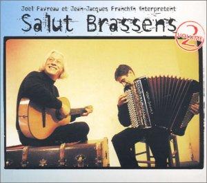 Favreau , Joel & Franchin , Jean-Jacques - Salut Brassens 2